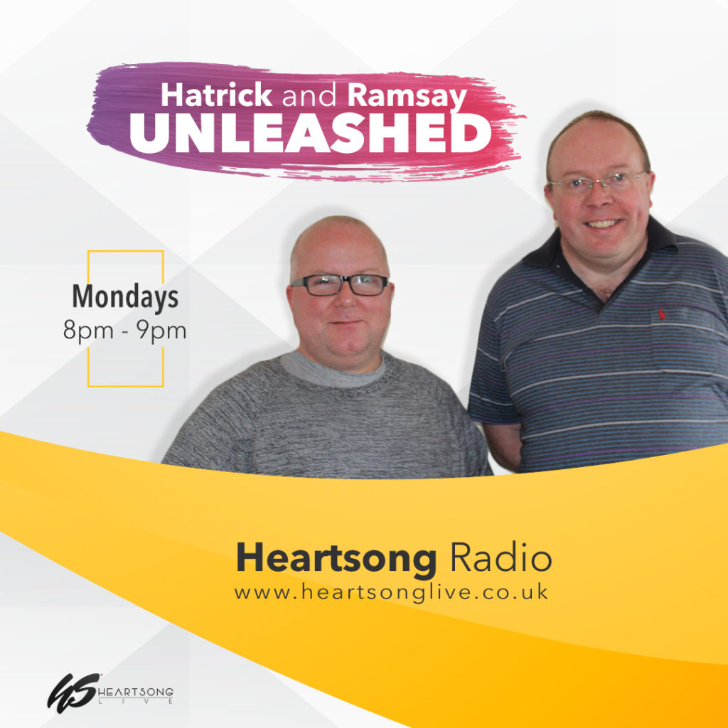 Hatrick and Ramsey Unleashed on Heartsong Live Mondays 8pm-9pm