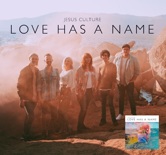 Jesus Culture-Love Has a Name